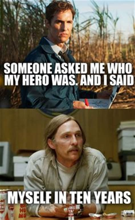 True Detective Meme - 1000 images about rust cohle on pinterest true detective matthew mcconaughey and rust