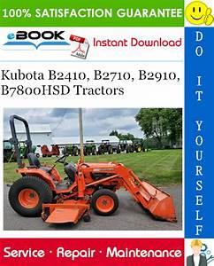 Kubota B2410  B2710  B2910  B7800hsd Tractors Service Repair Manual