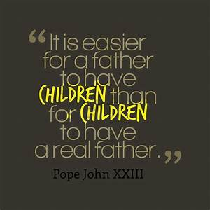 Picture Pope John XXIII quote about father. | QuotesCover.com