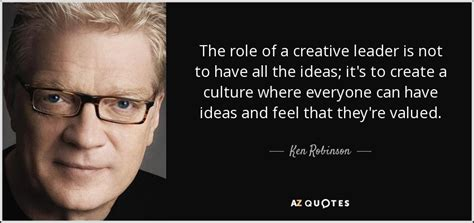 ken robinson quote  role   creative leader