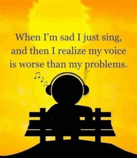 bad singing funny quotes quotesgram