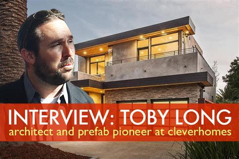 Interview We Talk With Prefab Home Architect Toby Long
