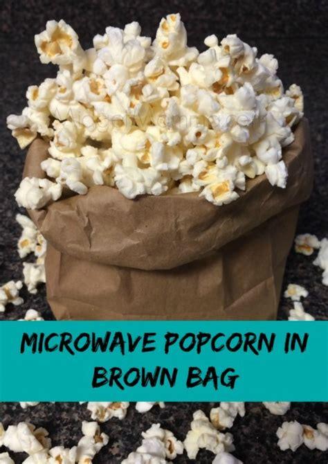 microwave popcorn  brown bag midgetmomma