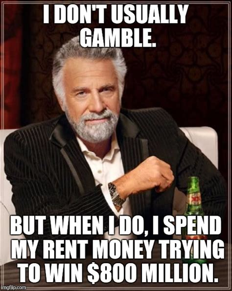 I Don T Usually Meme - the most interesting man in the world meme imgflip