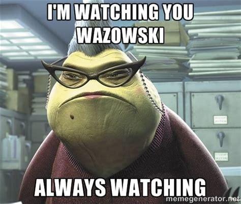 Watching You Meme - i m watching you meme roz from monsters inc i m watching you wazowski always watching