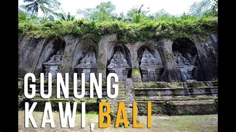 Gunung Kawi  Ubud, Bali Youtube