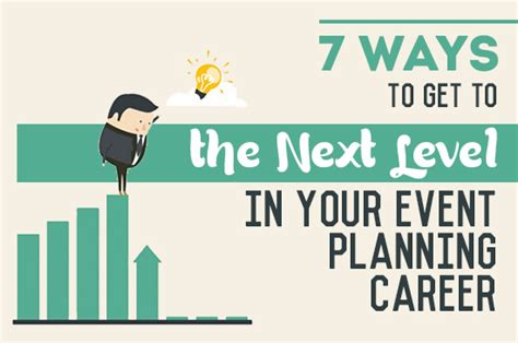 7 Ways To Get To The Next Level In Your Event Planning Career