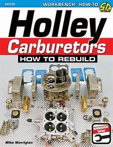 Holley Carburetor 4150 4160 4165 4175 4500 How To Rebuild