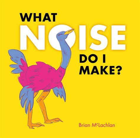 what noise do i make brian mclachlan