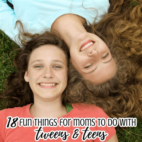 18 Fun Things For Moms And Dads To Do With Tweens And Teens