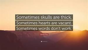 James Frey Quot... Vacant Heart Quotes