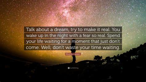 bruce springsteen quote talk   dream