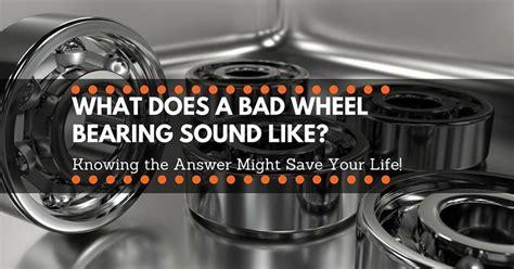 bad wheel bearing sound  knowing