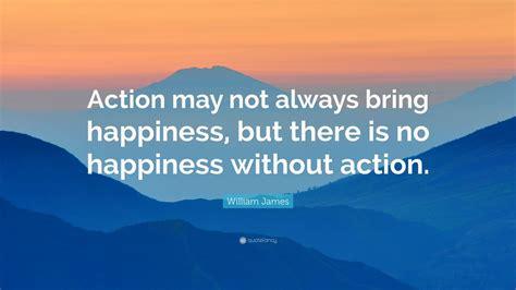 william james quote action    bring