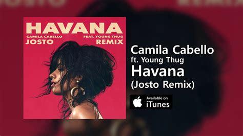 Havana Ft. Young Thug (josto Remix)