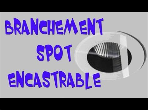 spot encastrable cuisine led branchement spot encastrable