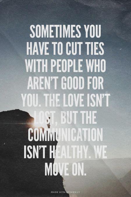 cut ties  people  arent good