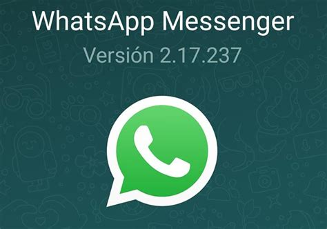 whatsapp for android is updated to version 2 17 237