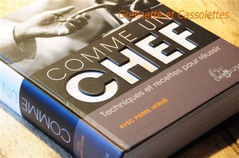 livre cuisine grand chef comme un chef grelinette et cassolettes