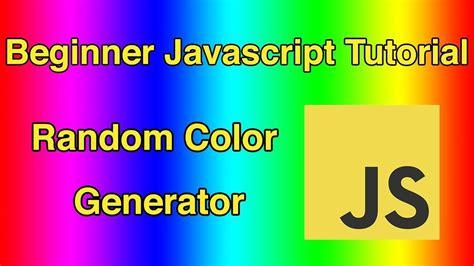 random color javascript beginner javascript tutorial random color generator