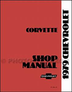 1979 Corvette Shop Manual 79 Repair Service Book Chevrolet