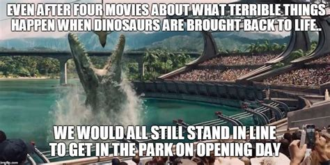 Jurassic Memes - jurassic world memes tumblr findmemes com jurassic park pinterest jurassic world meme