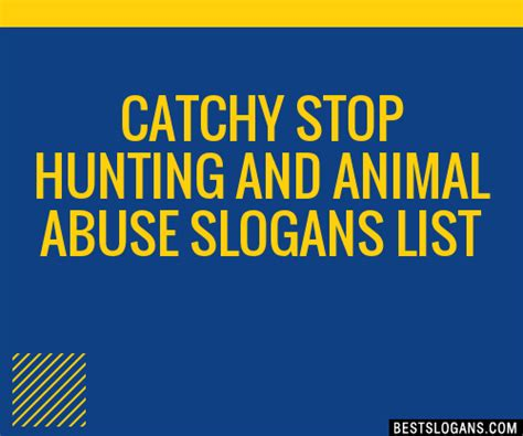 catchy stop hunting  animal abuse slogans list