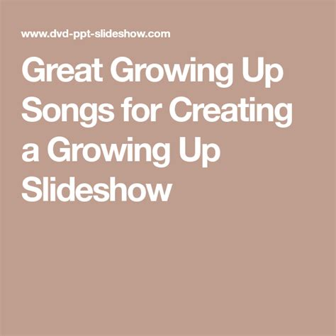 Free wedding music list, graduation slide show music ideas, songs for friends, free background music for graduation slide shows, kids picture slideshows music ideas, free sports image album song suggestions, slideshows songs for. Great Growing Up Songs for Creating a Growing Up Slideshow | Slideshow songs, Songs