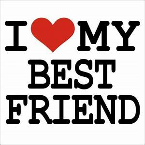 I Love My Best Friend T-shirt