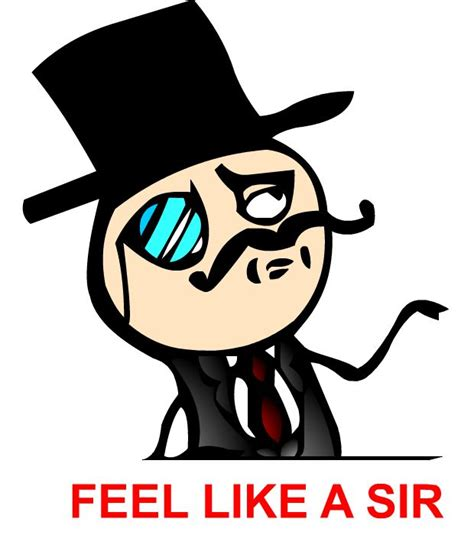 Like A Sir Meme - image gallery like a sir meme