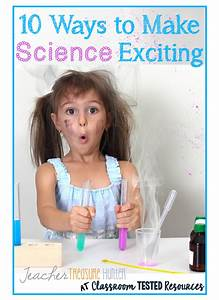 10 Ways to Make Science Exciting   Classroom Tested Resources