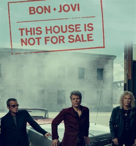 """Bon Jovi's """"this House Is Not For Sale"""" Arrives 812"""