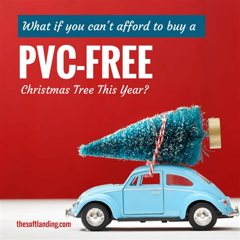what if you can t afford to buy a pvc free christmas tree