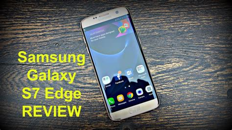 samsung galaxy s7 edge review the best smartphone