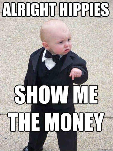Show Me Meme - 20 comical show me the money memes sayingimages com
