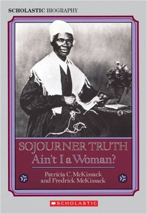 sojourner truth aint   woman  patricia  mckissack