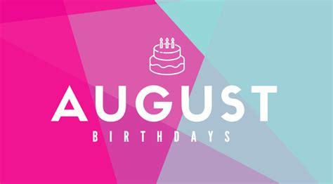 August Birthdays 2018