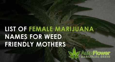 Female names that rhyme with june : List of Female Marijuana Names   Autoflower MJ Seeds