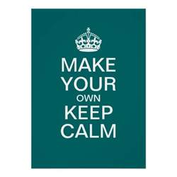 make your own keep calm poster template zazzle