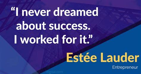 dream  success   worked   estee lauder
