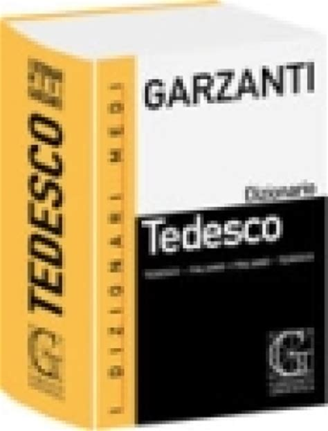 Libreria Garzanti by Dizionario Medio Garzanti Di Tedesco Tedesco Italiano