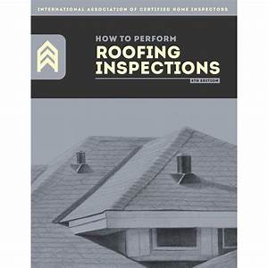 How To Perform Roofing Inspections Book  U2013 Inspector Outlet
