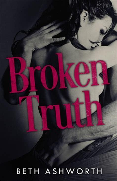 broken truth broken hearts   beth ashworth