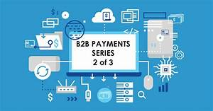 B2b Payment Challenges Part 2  Demystifying Virtual Cards