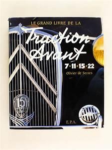 SERRES Olivier De Le Grand Livre De La Traction Avant 7