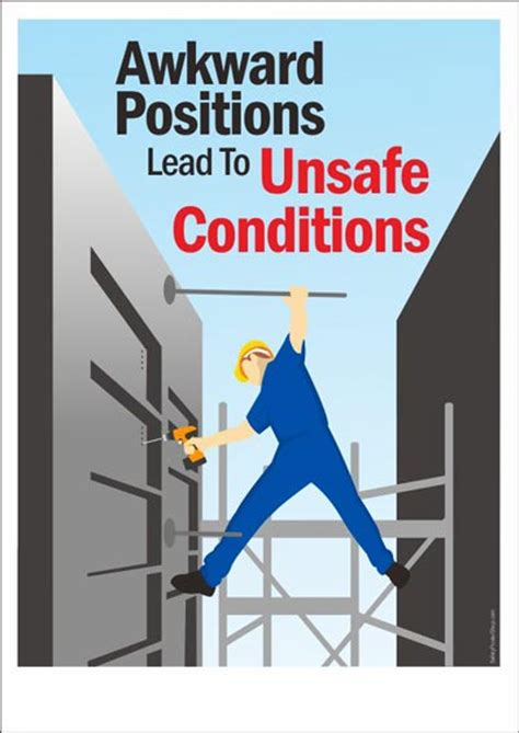 awkward positions lead  unsafe conditions safety