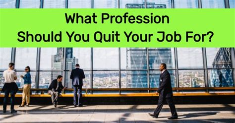 What Profession Should You Quit Your Job For?  Quizdoo. Cio Resume Sample. Resume Headlines. Electrical Supervisor Resume Sample. Resume First Job. Resume Templates Open Office. Affiliations For Resume. Teacher Responsibilities Resume. Resume Related Coursework