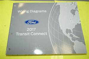 2017 Ford Transit Connect Oem Factory Wiring Diagram