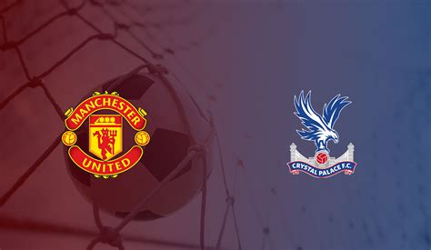 Manchester United Crystal Palace Odds