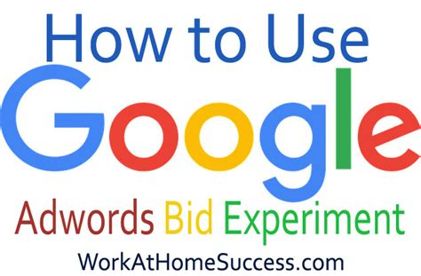 Adwords Bid How To Use Adwords Bid Experiment Work At Home